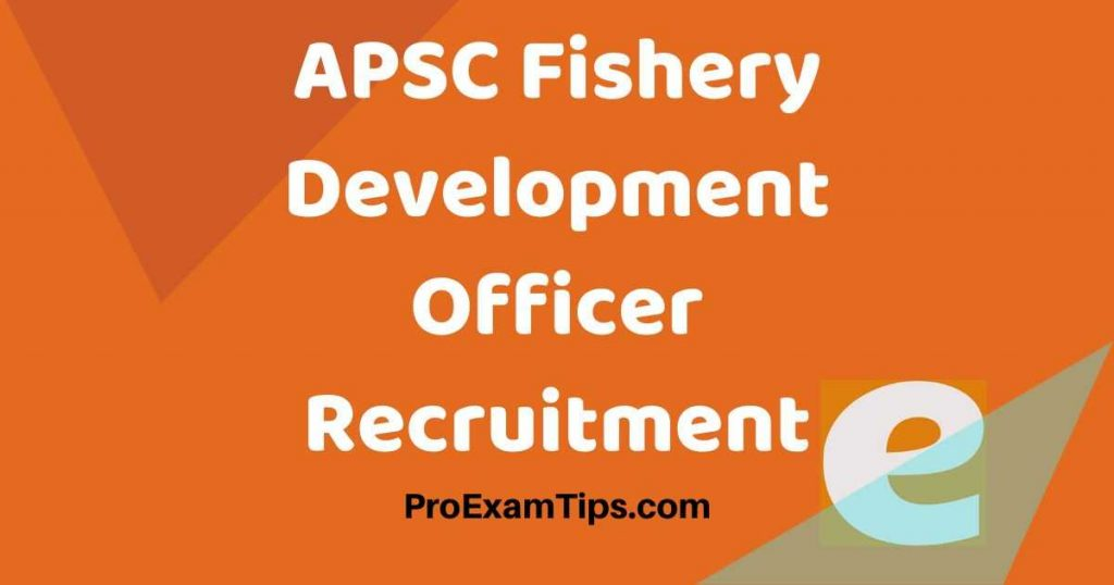 APSC Fishery Development Officer Recruitment