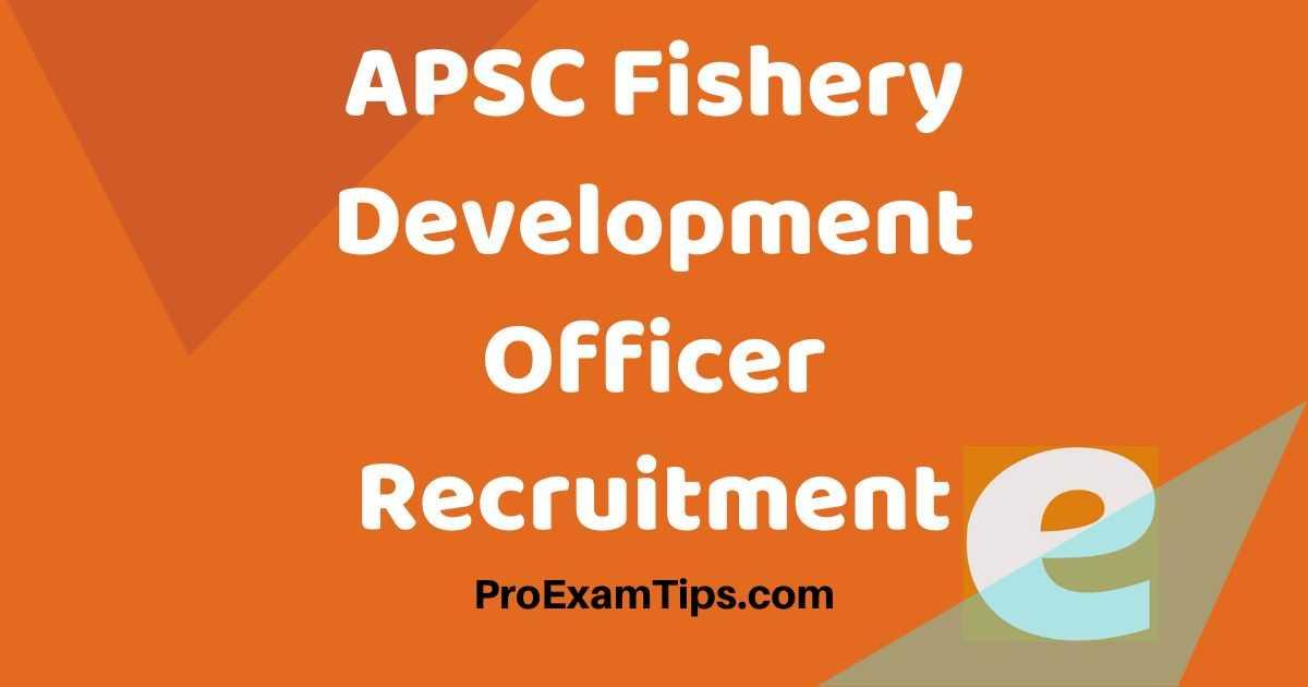 APSC Fishery Development Officer Recruitment