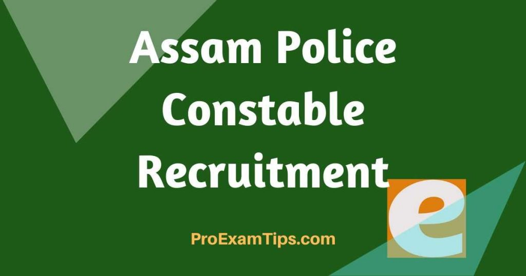 Best Tactics For ASSAM POLICE CONSTABLE RECRUITMENT 2020 1