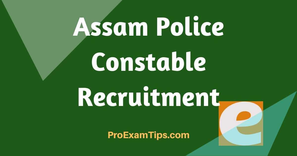 Best Tactics For ASSAM POLICE CONSTABLE RECRUITMENT 2021 1