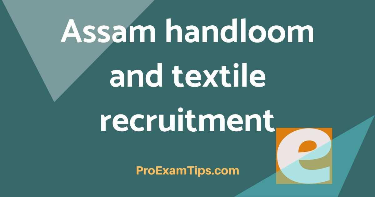 Assam handloom and textile recruitment