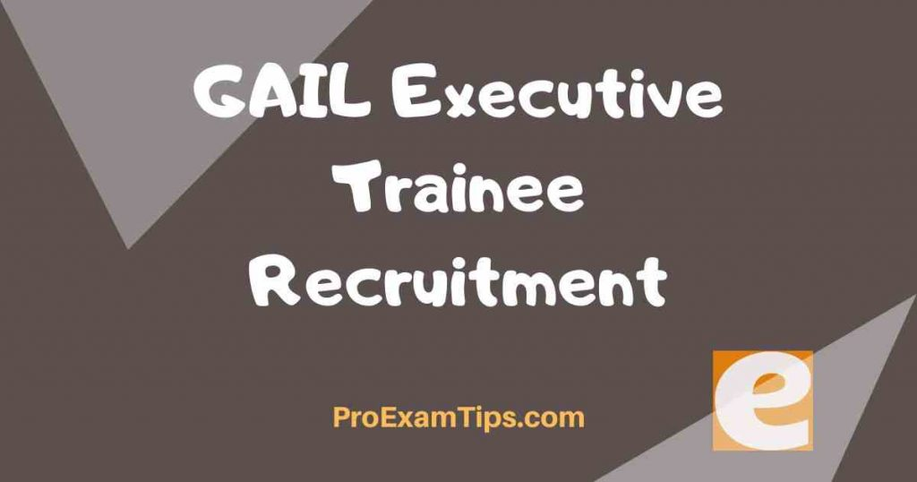 GAIL Executive Trainee Recruitment