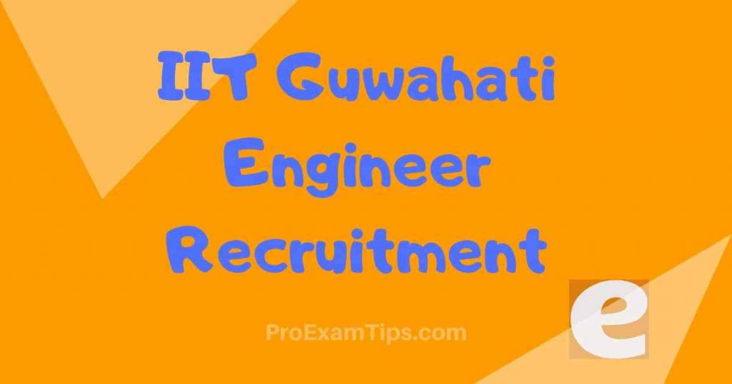 IIT Guwahati Engineer Recruitment