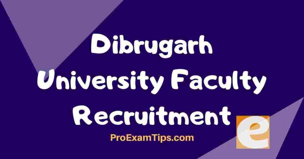 Dibrugarh University Faculty Recruitment