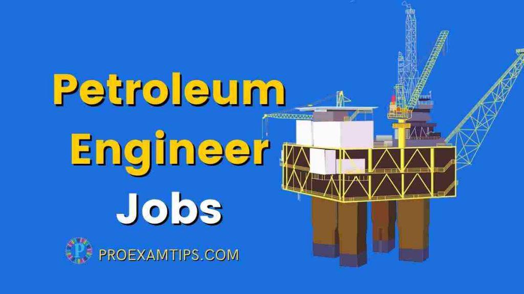 Petroleum Engineer Jobs