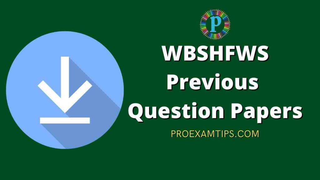 WBSHFWS Previous Question Papers